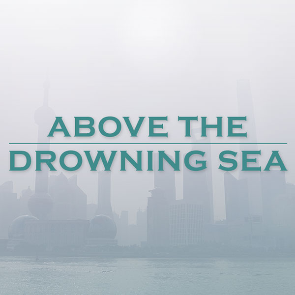 Stories from the Film – Above the Drowning Sea